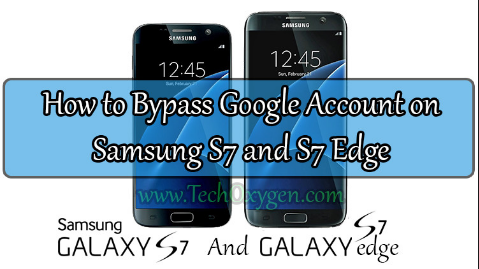 Bypass Google Verification on Samsung Galaxy S7