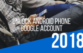 Unlock Android Phone Google Account