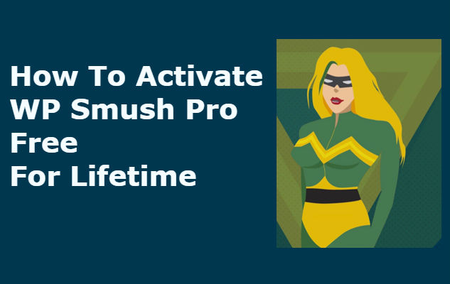 Get WP Smush Pro Free Latest Version For Lifetime