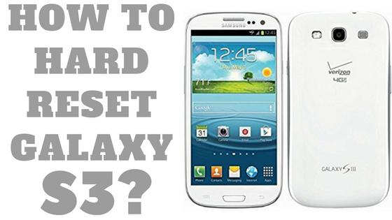 How to Hard Reset Galaxy S3