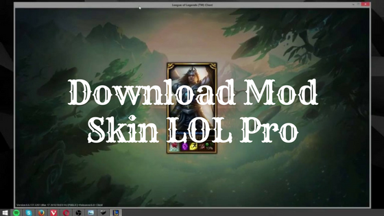 Download Mod Skin LOL Pro