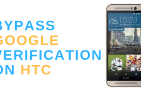 Bypass Google Verification on HTC